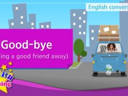 13. Good-bye -Sending a good friend away