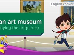 15. At an art museum