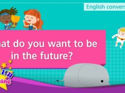 3. What do you want to be in the future?